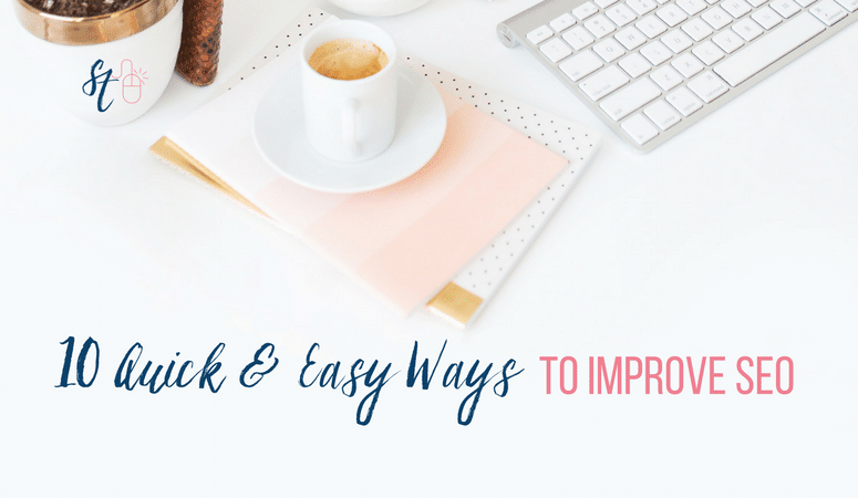 SEO: 10 Ways To Improve Your SEO